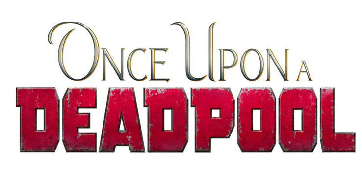 Once-Upon-a-Deadpool-Banner